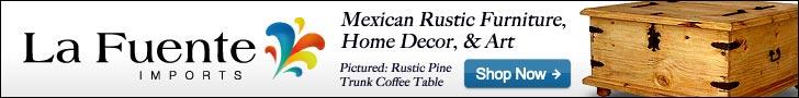 Shop La Fuente Imports for fine Rustic Furniture and Home Decor