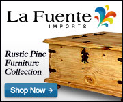 Shop La Fuente Imports for fine Rustic Furniture and Home Decor